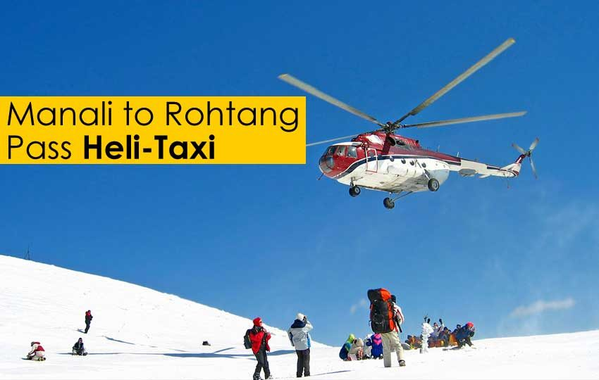 Manali to Rohtang Pass Heli-Taxi